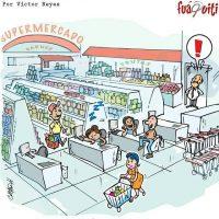 Ya está pasando la temporada de los supermercados… – Caricatura Fuaquiti, Octubre 07 del 2017