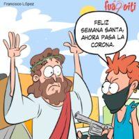 Semana Santa Sin Santos – Caricatura Fuaquiti, 05 de Abril, 2021